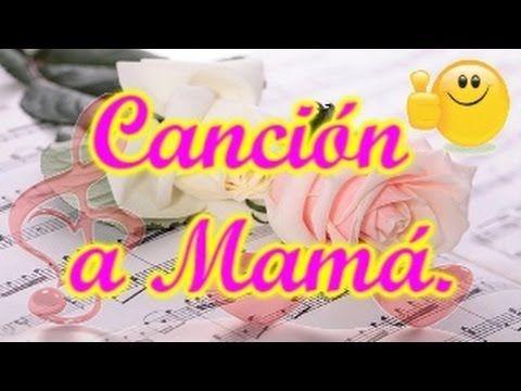 Cancion a Mamá | Feliz Dia delas Madres | Canciones para el Dia de la Madre | Musica Seranata a Mamá - YouTube