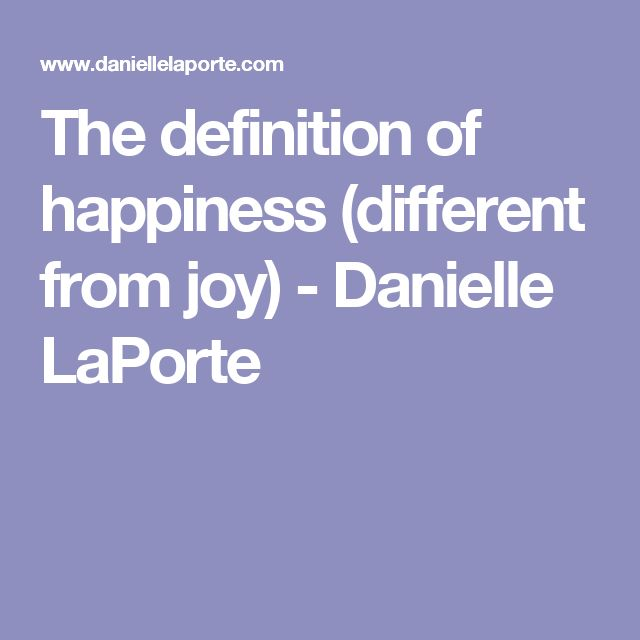 The definition of happiness (different from joy) - Danielle LaPorte