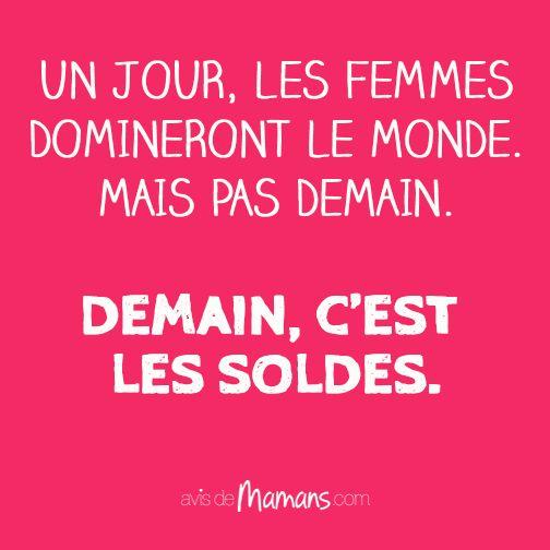 """""""Un jour, les femmes domineront le monde. Mais pas demains. Demains, c'est les soldes."""""""