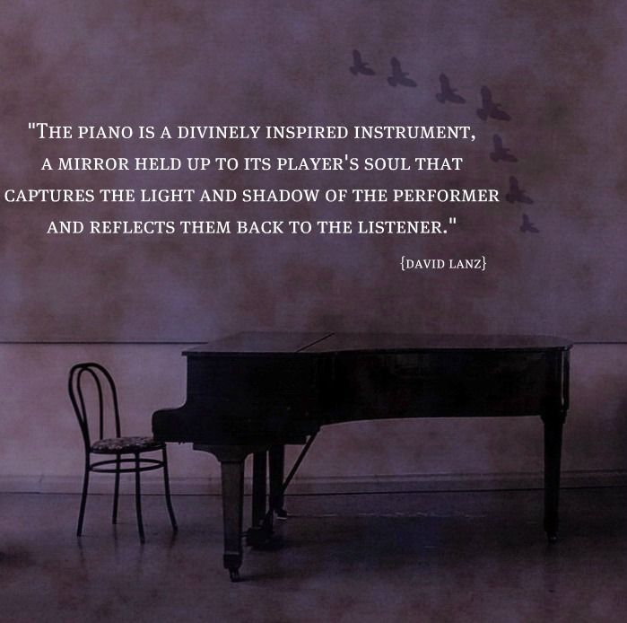 """The piano is a divinely inspired instrument, A mirror held up to its player's…"