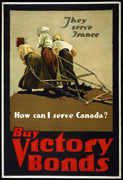 collective-history: World War I poster for 1918– Canadian victory bond drive, depicts three French women pulling a plow.