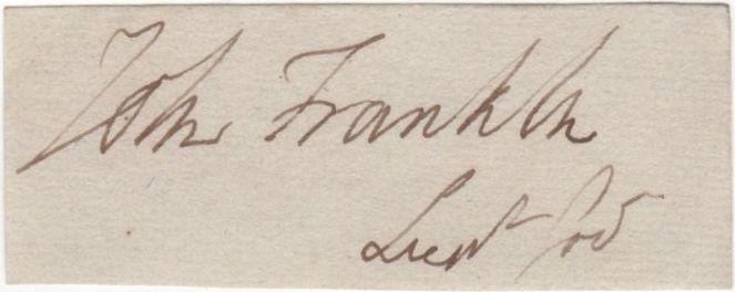 FRANKLIN JOHN: (1786-1847) English Rear-Admiral and Arctic Explorer. Ink signature ('John Franklin, Lieut Gov') on a small slim oblong 12mo piece, signed in his capacity as Lieutenant Governor of Van Diemen's Land (Tasmania) 1837-43.