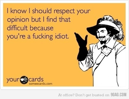 How I feel all the time.: Giggle, Quotes, Truth, Fucking Idiot, My Life, Funny Stuff, Opinion, Ecards