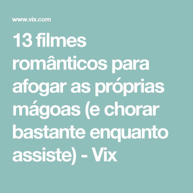 13 filmes românticos para afogar as próprias mágoas (e chorar bastante enquanto assiste) - Vix
