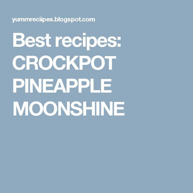 Best recipes: CROCKPOT PINEAPPLE MOONSHINE