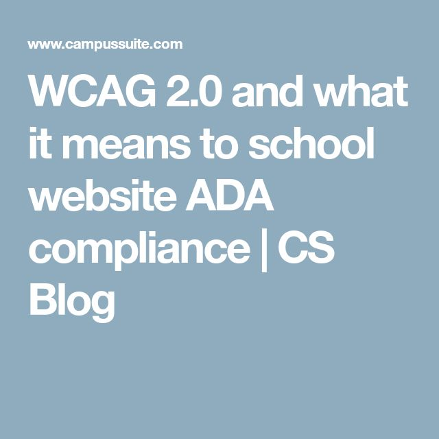 WCAG 2.0 and what it means to school website ADA compliance | CS Blog