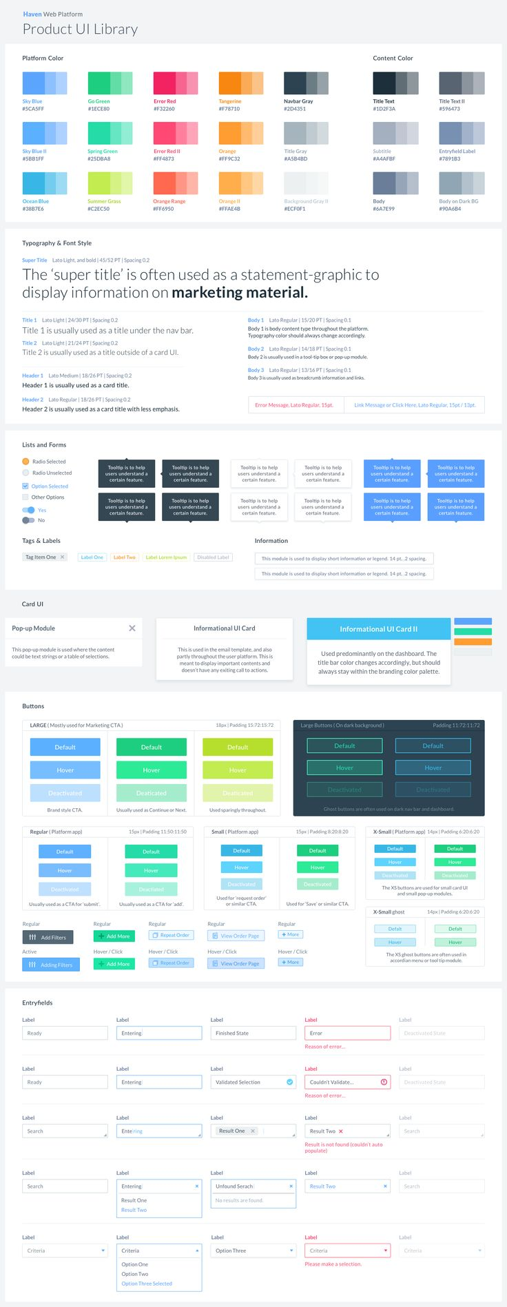 This is a Product / UI library that I have curated from the designs of the web platform that I have been working on. The purpose of this is to help the team maintain consistent design patterns and visual language throughout our web app while we are growin…