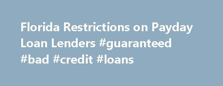 Florida Restrictions on Payday Loan Lenders #guaranteed #bad #credit #loans http://nef2.com/florida-restrictions-on-payday-loan-lenders-guaranteed-bad-credit-loans/  #payday loan lenders only # Florida Restrictions on Payday Loan Lenders Florida law limits the interest and terms of payday loans, and requires payday loan lenders to comply with other rules that protect consumers. While payday lending is legal in Florida, it is subject to strict limitations. If you have a problem with a…