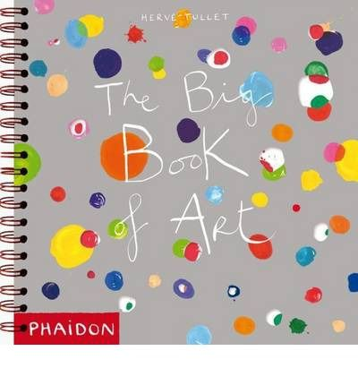 The first book of art for pre-school children by Herve Tullet.