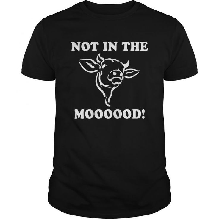 Laughing Cow T Shirt Not In The Moood #cow #t #shirt #ideas #cowboy #shirt #mad #cow #t #shirt #moo #im #a #cow #t #shirt