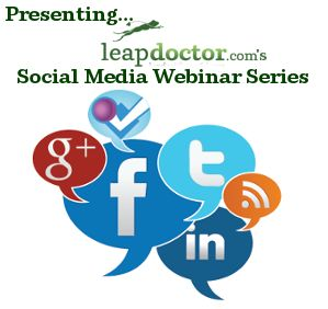 Upcoming Social Media Webinar Schedule | leapdoctor.com's Official Blog #SocialRecruiting #Webinars #Facebook #Twitter #LinkedIn #Pinterest #GooglePlus #YouTube #Hootsuite #SocialMedia #SocialMediaWebinars #RecruitingWithSocialMedia