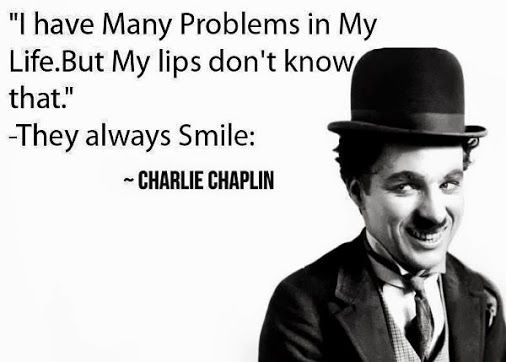 Smiles | Charlie Chaplin Smile Quote | From LIFE QUOTES - Google+