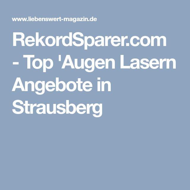 RekordSparer.com - Top 'Augen Lasern Angebote in Strausberg
