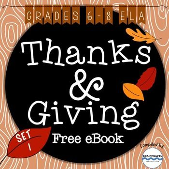 FREE Set 1 If youre looking for a collection of 25 print-and-teach freebies designed specifically for the middle school ELA classroom, then youre going to love this Thanks & Giving eBook!  Its filled with 25 Thanks pages designed by talented TpT teacher-authors that provide a bit of insight into their lives and what theyre most thankful for.