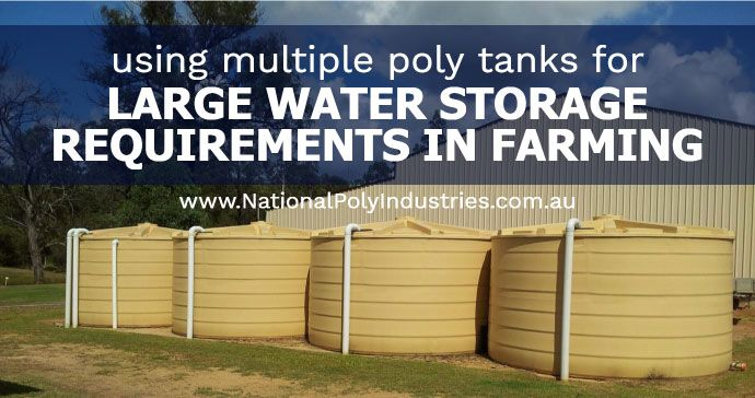 Multiple Poly Tanks for Large Water Storage Requirements in Farming