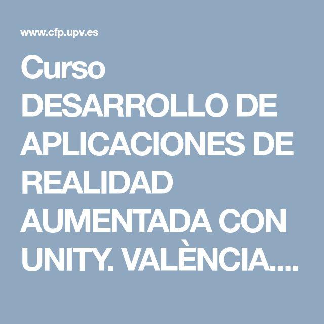 Curso DESARROLLO DE APLICACIONES DE REALIDAD AUMENTADA CON UNITY. VALÈNCIA. Universitat Politècnica de València
