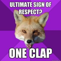 It makes me sad when people don't understand the concept of the forensics clap.