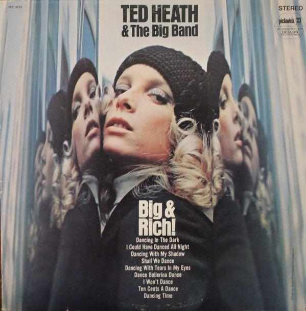 Ted Heath & The Big Band* - Big & Rich! (Vinyl, LP) at Discogs