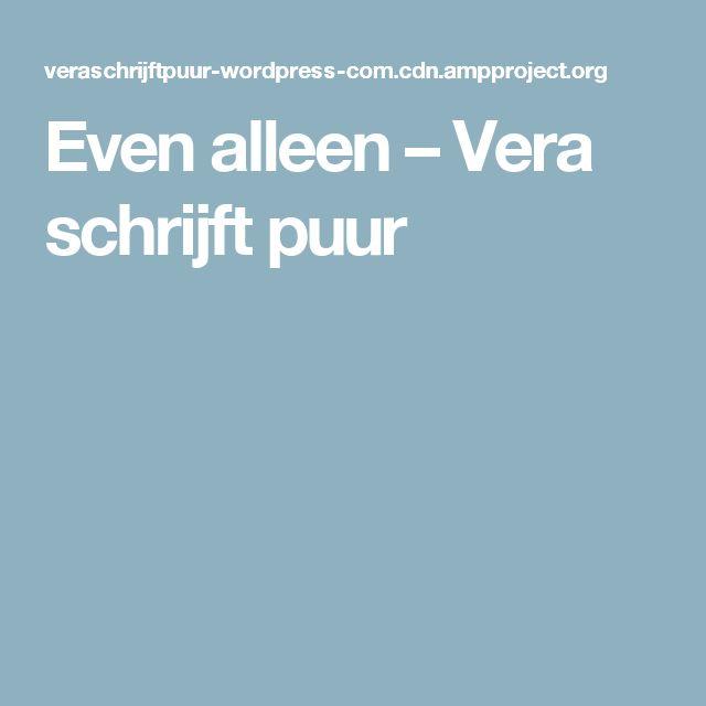 Even alleen – Vera schrijft puur