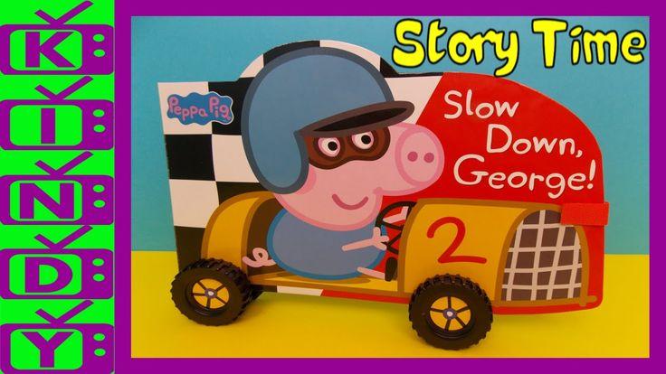 Peppa Pig Story Book on wheels !!! Slow Down George !!! Peppa Pig, Georg...