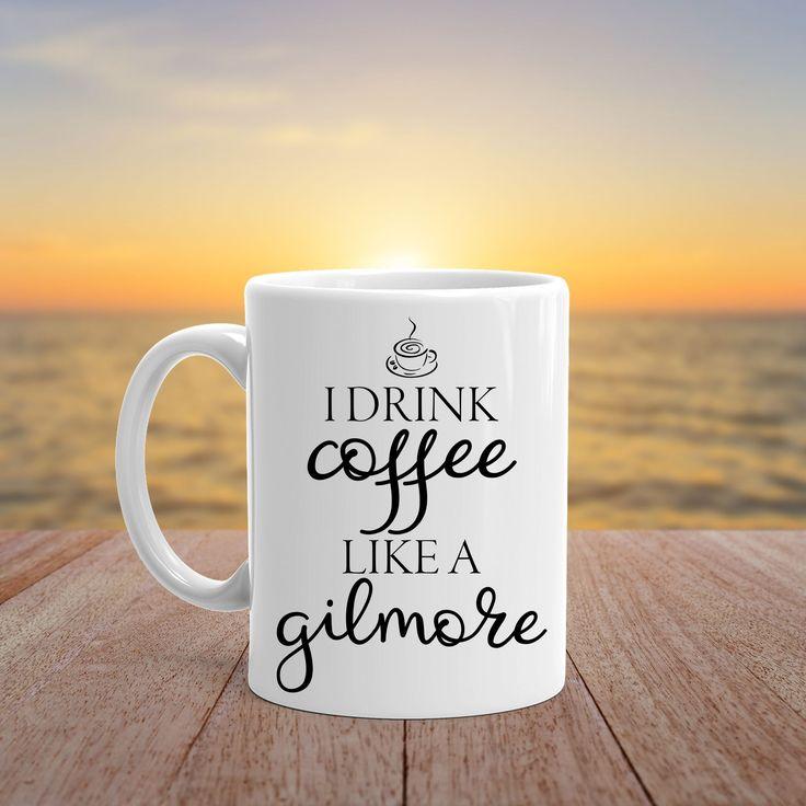 I Drink Coffee Like A Gilmore Mug