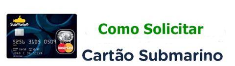 Como Fazer Cartão Submarino - Solicitar  http://www.2viacartao.com/2015/06/como-fazer-cartao-submarino-solicitar.html