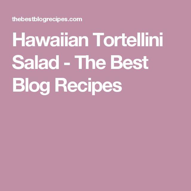 Hawaiian Tortellini Salad - The Best Blog Recipes