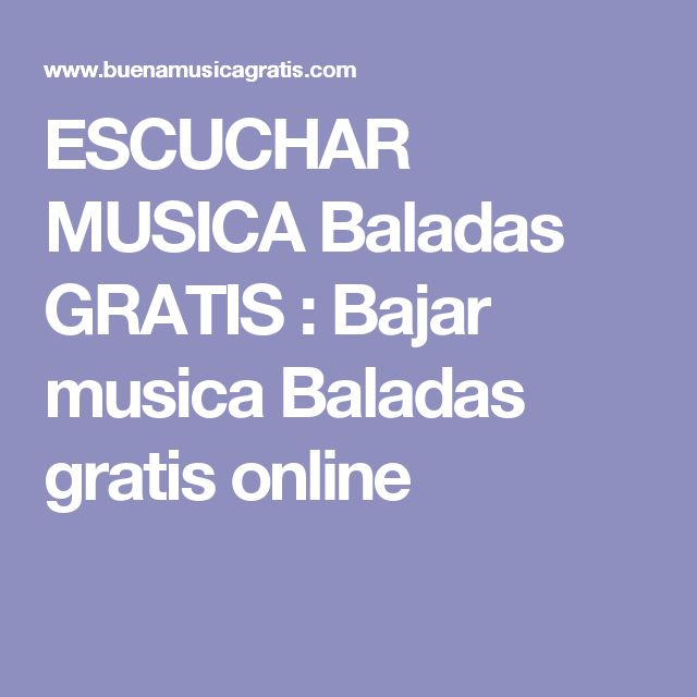 ESCUCHAR MUSICA Baladas GRATIS : Bajar musica Baladas gratis online