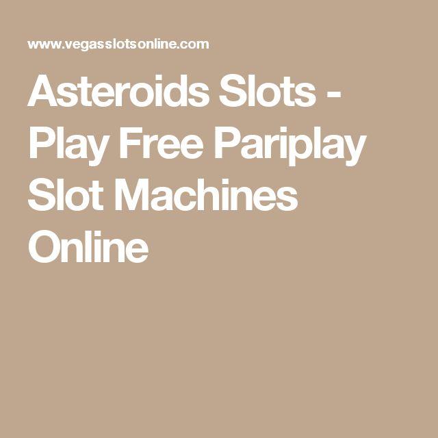 Asteroids Slots - Play Free Pariplay Slot Machines Online
