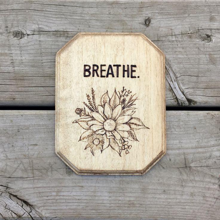 Breathe #woodburning #pyrography #flowers #woodsign #handmade