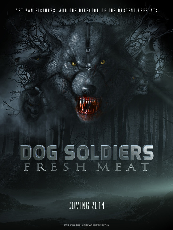 Dog Soldiers: Fresh Meat Promo Movie Poster. (Dog Soldiers 2)