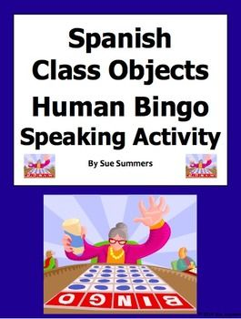 Spanish Classroom Objects Human Bingo Game Speaking Activity by Sue Summers - Uses tener.