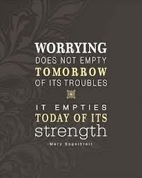 stop worrying! http://bit.ly/HqvJnA: Inspiration, Quotes, Truth, Wisdom, Thought, So True, Don'T Worry, Don T Worry