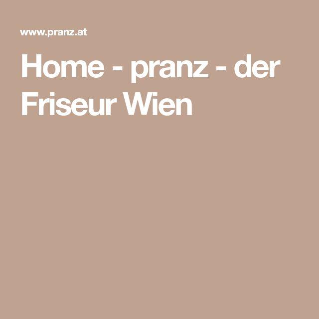 Home - pranz - der Friseur Wien