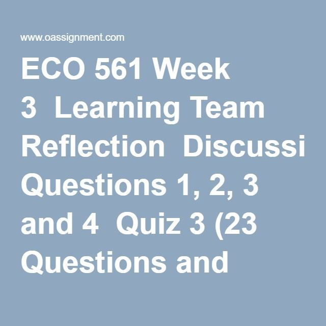 ECO 561 Week 2 Reflection Assignment 5-page paper Answer