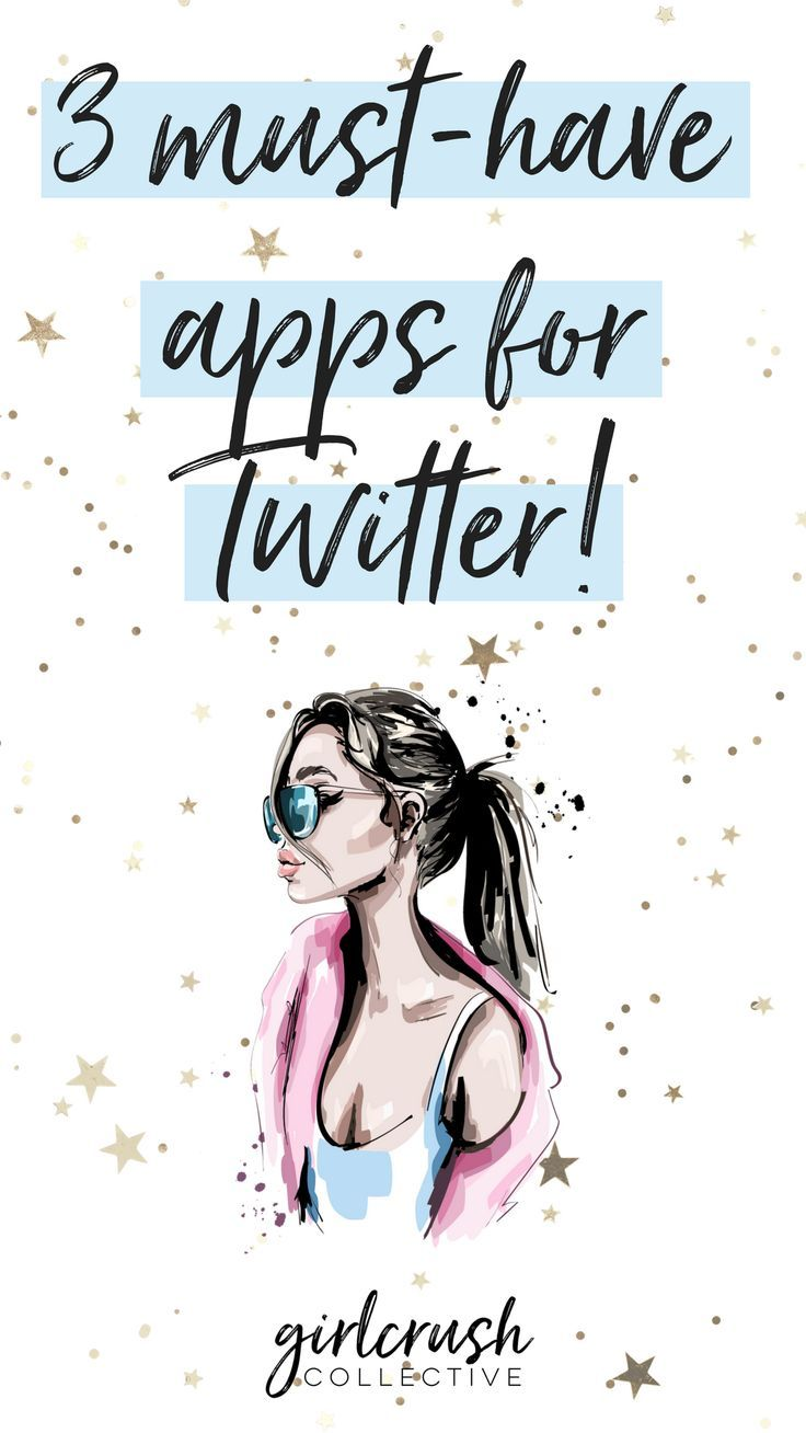3 Must Have Apps For #Twitter! // Girl Crush Collective -- #socialmedia