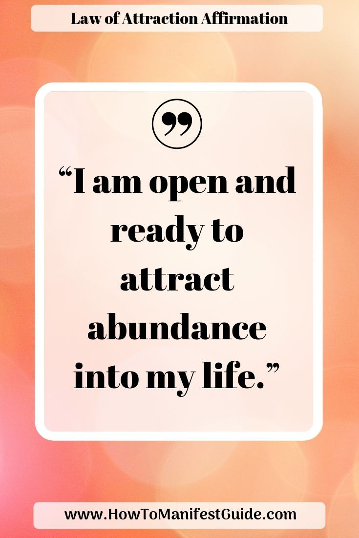 Law of Attraction Affirmation – I am open and ready to attract abundance into my life