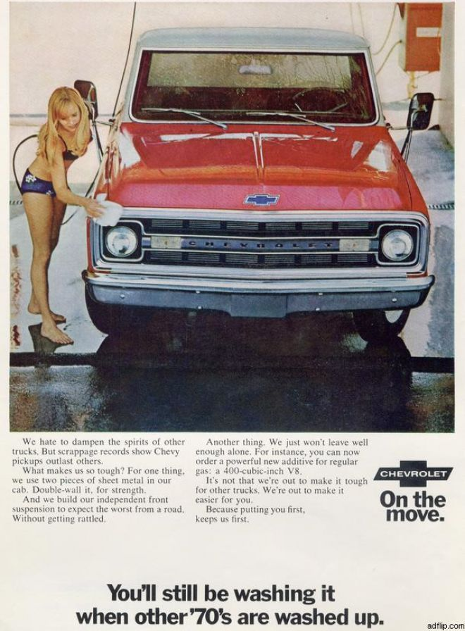Chevy truck ad. My 70 is still being washed today :)