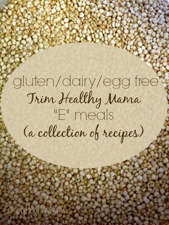 "A collection of gluten, dairy, egg free ""E"" meals for the Trim Healthy Mama plan! Perfect for those with food allergies looking for meals."