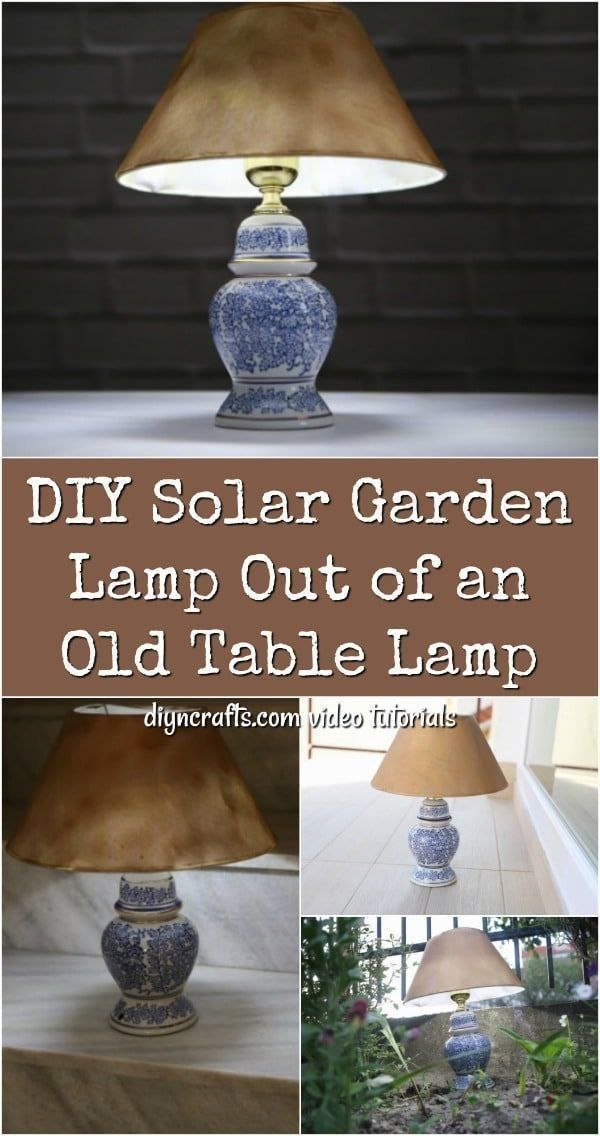 Diy Solar Garden Lamp Out Of An Old Table Lamp Have You Ever Wanted To Create Y Mes Favoris Diy Solar Garde Solar Garden Lamps Diy Solar Garden Lamps