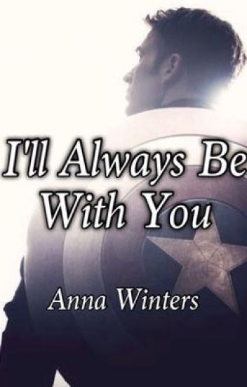 I'll Always Be With You    (Captain America Fanfic-Romance