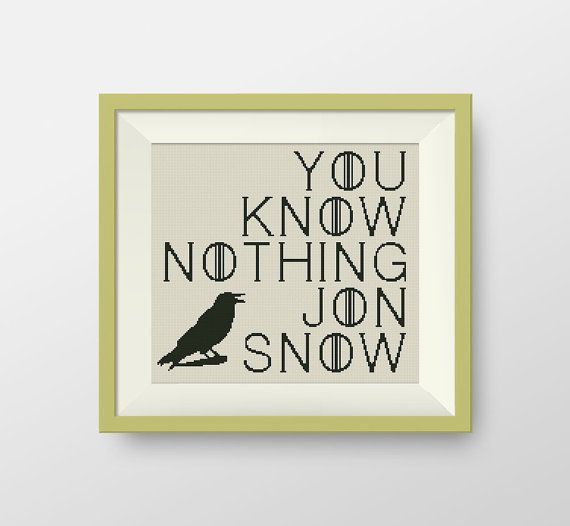 Game of Thrones  Cross stitch pattern, Quote cross stitch,  PDF counted cross stitch pattern - You Know Nothing Jon Snow, P047