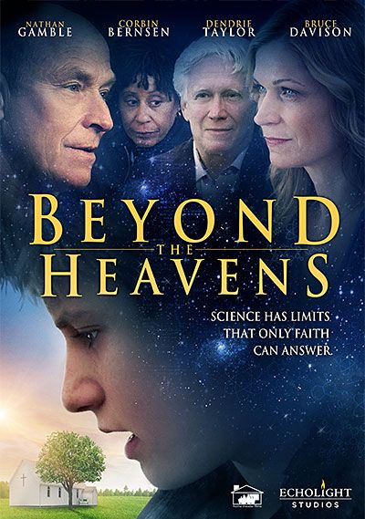Beyond the Heavens Coming (2013) powerful story about a boy whose search for answers leads him to faith. Oliver is a bright 12-year-old who lives in the shadow of his parents' loss of their first son. Nathan Gamble, Dendrie Taylor, Corbin Bernsen...TS Christian