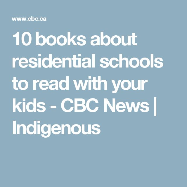 10 books about residential schools to read with your kids - CBC News | Indigenous