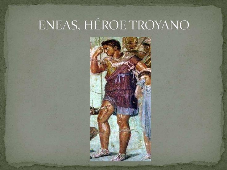 Eneas, héroe troyano by adriana López Navarro via slideshare