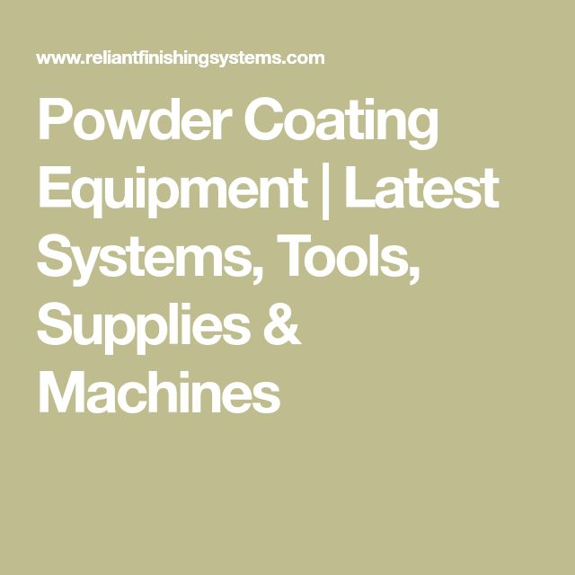 Powder Coating Equipment | Latest Systems, Tools, Supplies & Machines