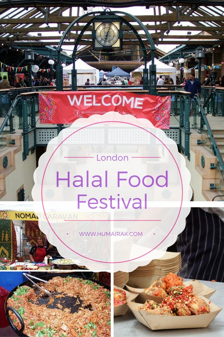 London Halal Food Festival. Review of London's first ever Halal Food Festival | Humairak.com