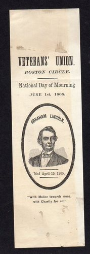 "Abraham Lincoln National Day of Mourning ribbon (June 1, 1865). ""With Malice towards none, with Charity for all""."