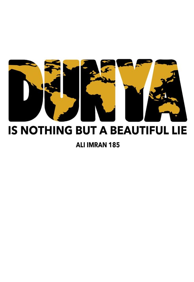 dunya is nithing but a beautiful lie