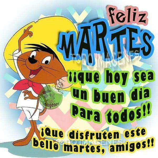 85 best images about FELIZ MARTES on Pinterest | Amigos ...